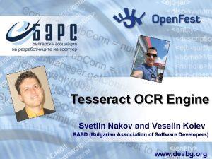 Tesseract OCR Engine Svetlin Nakov and Veselin Kolev