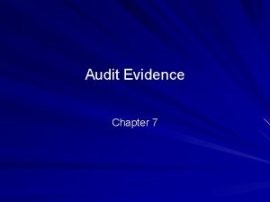 Audit Evidence Chapter 7 2010 Prentice Hall Business