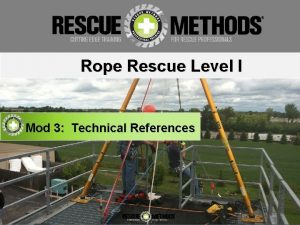 Rope Rescue Level I Mod 3 Technical References