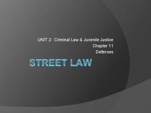 UNIT 2 Criminal Law Juvenile Justice Chapter 11