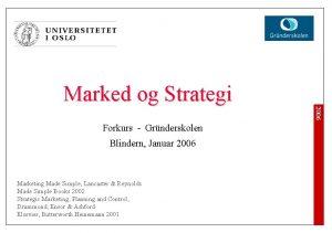 Marked og Strategi 2006 Forkurs Grnderskolen Blindern Januar