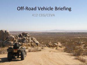 OffRoad Vehicle Briefing 412 CEGCEVA Desert Tortoise Desert