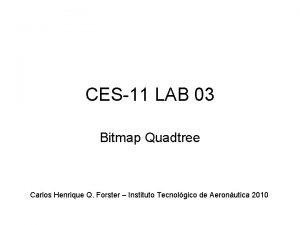 CES11 LAB 03 Bitmap Quadtree Carlos Henrique Q