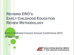 REVISING EROS EARLY CHILDHOOD EDUCATION REVIEW METHODOLOGY Early