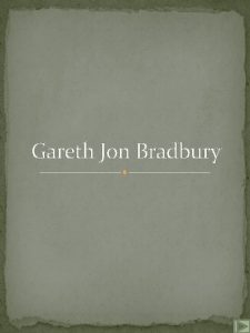 Gareth Jon Bradbury NOVEMBER 2008 Gareth and Micaela