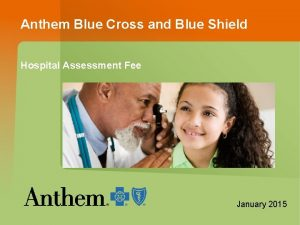 Anthem Blue Cross and Blue Shield Hospital Assessment