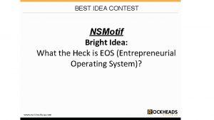 BEST IDEA CONTEST NSMotif Bright Idea What the