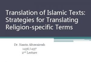 Translation of Islamic Texts Strategies for Translating Religionspecific