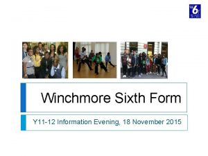 Winchmore Sixth Form Y 11 12 Information Evening