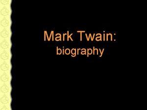 Mark Twain biography Who is he Mark Twain