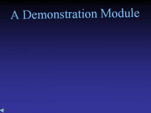 A Demonstration Module A Demonstration Module futurebehind Is