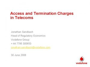 Access and Termination Charges in Telecoms Jonathan Sandbach