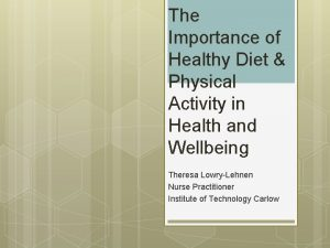The Importance of Healthy Diet Physical Activity in