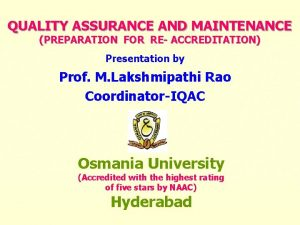 QUALITY ASSURANCE AND MAINTENANCE PREPARATION FOR RE ACCREDITATION