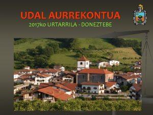 UDAL AURREKONTUA 2017 ko URTARRILA DONEZTEBE SARRERA Udal
