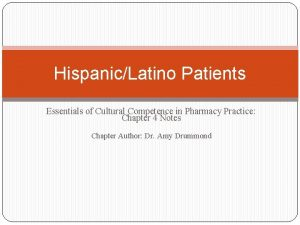 HispanicLatino Patients Essentials of Cultural Competence in Pharmacy