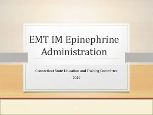 EMT IM Epinephrine Administration Connecticut State Education and