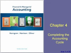 Chapter 4 Completing the Accounting Cycle Financial Managerial