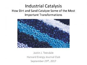 Industrial Catalysis How Dirt and Sand Catalyze Some