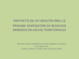 PROYECTO DE LEY BOLETN 9962 12 PROHIBE DISPOSICIN