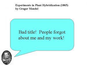 Experiments in Plant Hybridization 1865 by Gregor Mendel