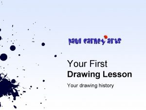 Your First Drawing Lesson Your drawing history Learning