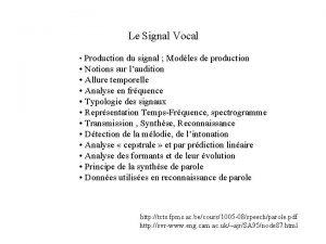 Le Signal Vocal Production du signal Modles de