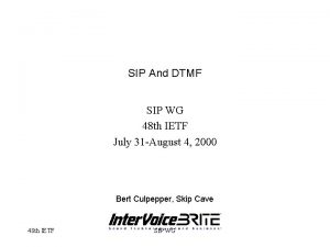SIP And DTMF SIP WG 48 th IETF