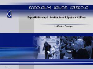 Eportfli alap tvoktatsos kpzs a KJFen Hoffmann Orsolya