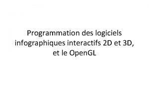 Programmation des logiciels infographiques interactifs 2 D et