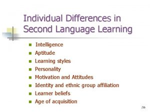 Individual Differences in Second Language Learning n Intelligence