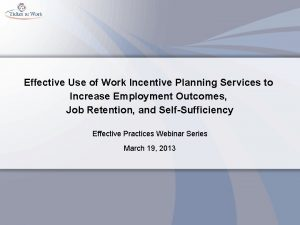 Effective Use of Work Incentive Planning Services to