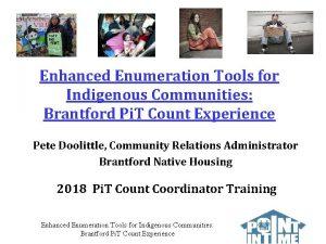 Enhanced Enumeration Tools for Indigenous Communities Brantford Pi