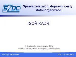 Sprva eleznin dopravn cesty sttn organizace ISO KADR