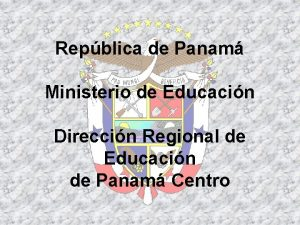 Repblica de Panam Ministerio de Educacin Direccin Regional