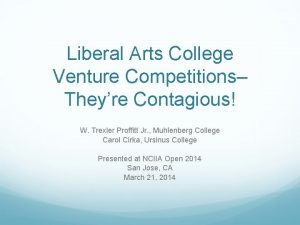 Liberal Arts College Venture Competitions Theyre Contagious W