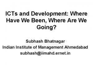 ICTs and Development Where Have We Been Where