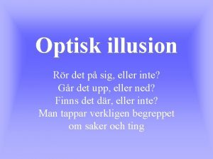 Optisk illusion Rr det p sig eller inte