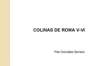 COLINAS DE ROMA VVI Pilar Gonzlez Serrano VVI
