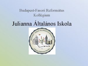 BudapestFasori Reformtus Kollgium Julianna ltalnos Iskola Mirt pont