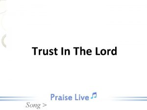 Trust In The Lord Song Chorus Trust trust