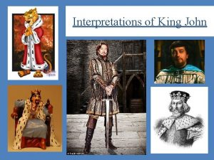 Interpretations of King John Interpretations of King John