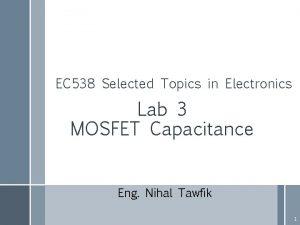 EC 538 Selected Topics in Electronics Lab 3