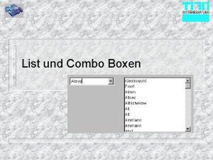 List und Combo Boxen Grundstzliches n n List