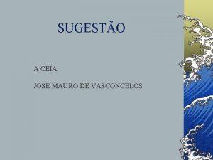 SUGESTO A CEIA JOS MAURO DE VASCONCELOS ABDOMEN