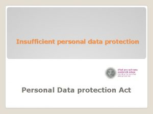 Insufficient personal data protection Personal Data protection Act