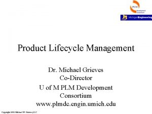 Product Lifecycle Management Dr Michael Grieves CoDirector U