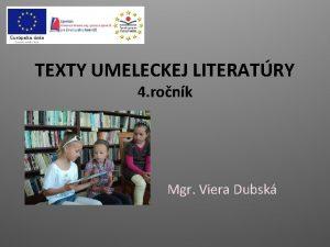 TEXTY UMELECKEJ LITERATRY 4 ronk Mgr Viera Dubsk