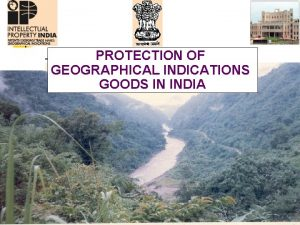 PROTECTION OF GEOGRAPHICAL INDICATIONS GOODS IN INDIA PreTRIPS