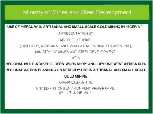 Ministry of andand Steel Development Ministry of Mines